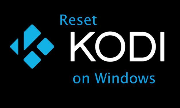 How to Reset Kodi on Windows in 2021 [Easy Method]