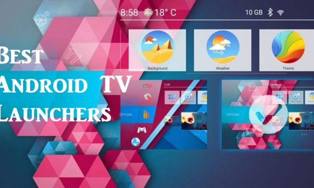 Best Android TV Launchers You Shall Use in 2021