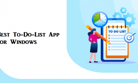 10 Best To-Do List Apps for Windows for Organized Work [2021]