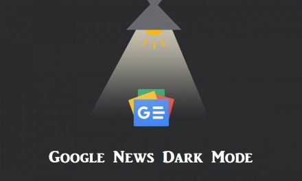 How to Enable Google News Dark Mode from Smartphone & PC