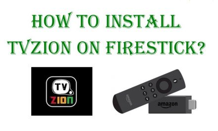 How To Install TVZion on Firestick / Fire TV [Latest 2021]
