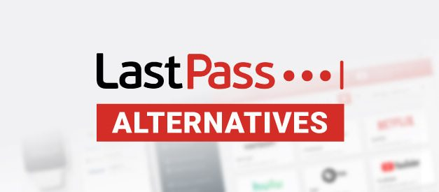 Best Lastpass Alternatives to Manage Passwords [Free & Paid]
