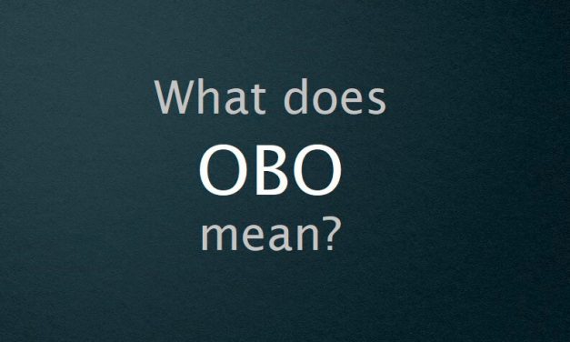 What Does OBO Mean? Definition and Meaning on Various Aspects