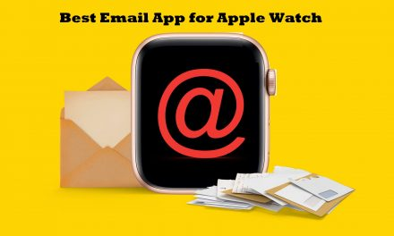 Best Email App for Apple Watch You Should Know in 2021