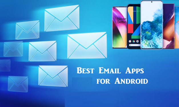 Best Email Apps for Android That you Must Know in 2021
