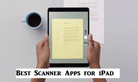 Best Scanner Apps For iPad to Capture your Documents [2021]