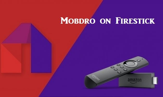 How to Install Mobdro on Firestick / Fire TV [Easy Guide]