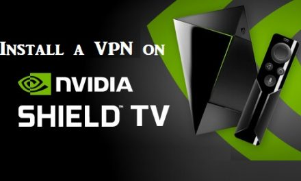 How to Install a VPN on Nvidia Shield in 3 Easy Ways