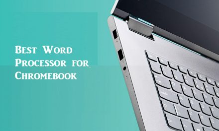 Best Word Processor For Chromebook you Should Know