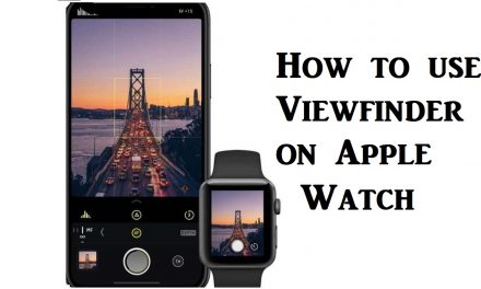 How to Use Viewfinder on Apple Watch [Easy Method]