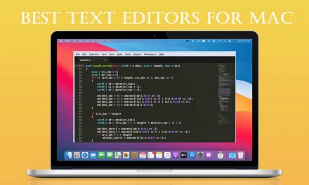 Best Text Editors for Mac That You Can Use in 2021