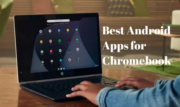 Best Android Apps for Chromebook Available on Play Store