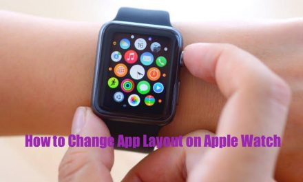 How to Change App Layout on Apple Watch [Quick Ways]
