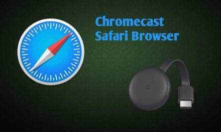 How to Chromecast Safari Browser [2 Easy Ways]