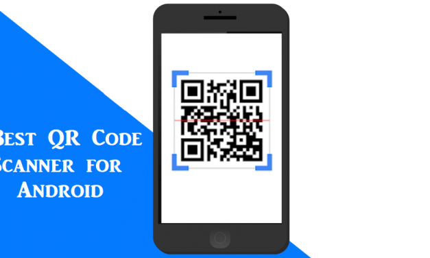 10 Best QR Code Scanner for Android You Can Download