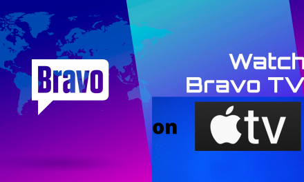 How to Install and Watch Bravo on Apple TV [2 Ways Explained]
