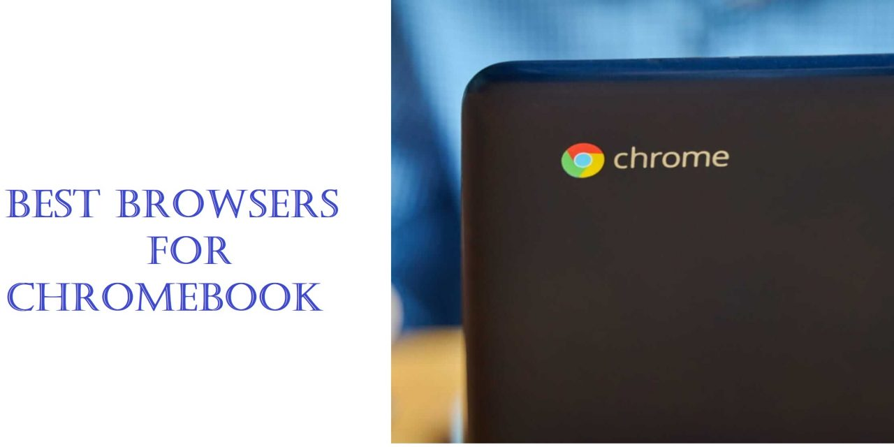 Best Browsers for Chromebook | Chrome Browser Alternatives