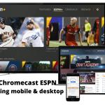 How to Chromecast ESPN to TV Screen [2 Methods]