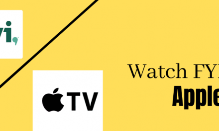 How to Add and Stream FYI on Apple TV [Possible Ways]