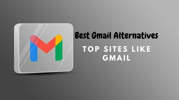 10+ Best Gmail Alternatives for Business and Personal Use