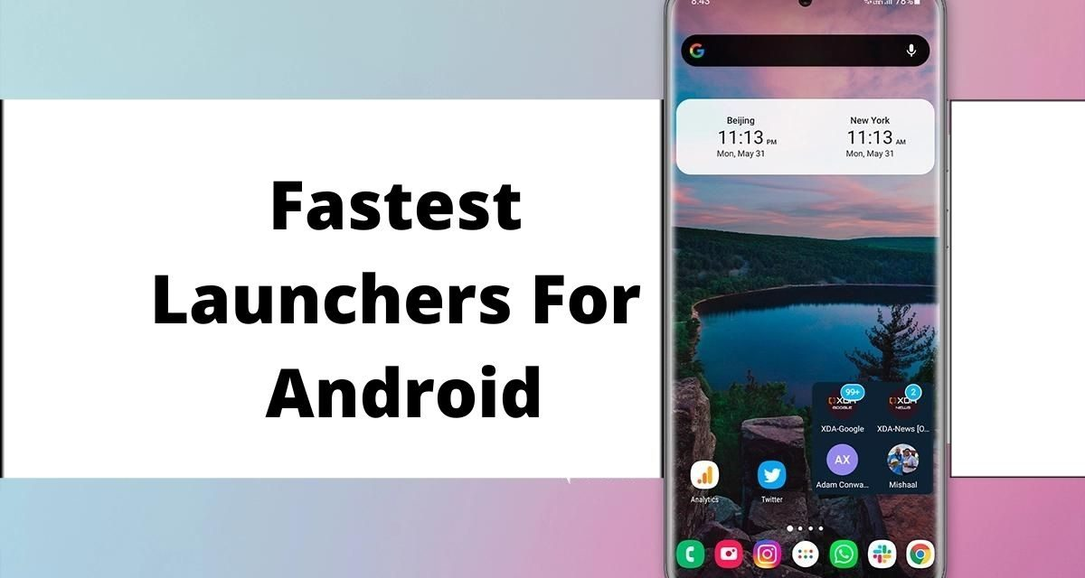 Best Launcher for Android Smartphones & Tablets